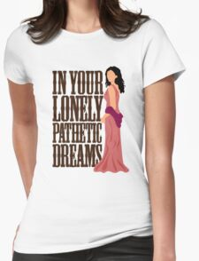 Inara: In Your Lonely Pathetic Dreams Womens Fitted T-Shirt