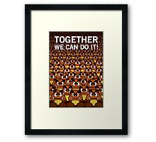 Together we can do it Framed Print