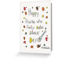 What family celebration is really about!  Greeting Card