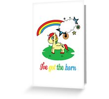 Cheeky Unicorn  - I've Got the Horn (Adult Version) Greeting Card