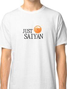 Just Saiyan - Transparent version  Classic T-Shirt
