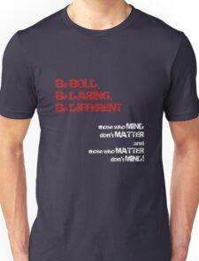 Be BOLD! Unisex T-Shirt