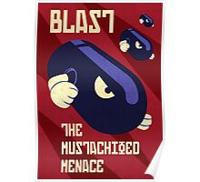Blast the Mustachioed Menace Poster