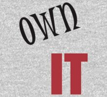 Own It - Take Responsibility For Your Life by taiche
