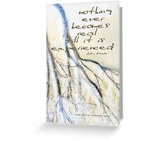 e x p e r i e n c e  © Vicki Ferrari Greeting Card