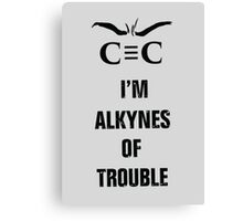 Alkynes of Trouble Canvas Print