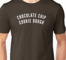 CHOCOLATE CHIP COOKIE DOUGH Unisex T-Shirt