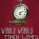 Doctor Who Poster Series #3: Wibbly Wobbly Timey Wimey by Caffrin25