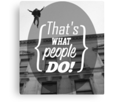 What People Do Canvas Print