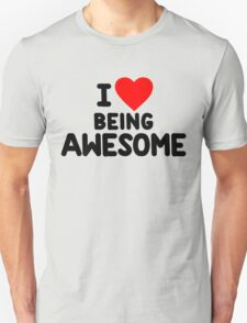 I heart being awesome T-Shirt