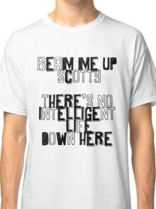 BEAM ME UP SCOTTY Classic T-Shirt