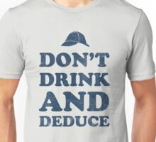 Don't drink and deduce-blue Unisex T-Shirt
