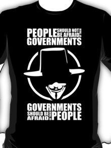 V for Vendetta - People Should Be Afraid of Their Governments T-Shirt