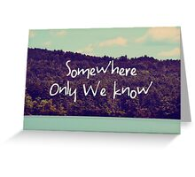 Somewhere Greeting Card