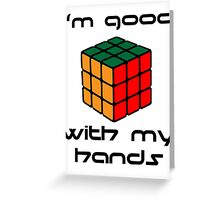 Rubix Cube - Good with my hands Greeting Card