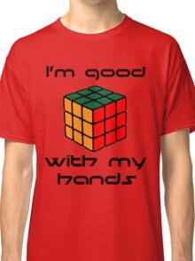 Rubix Cube - Good with my hands Classic T-Shirt