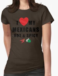 """Funny Mexican """"I Love My Mexicans Hot & Spicy"""" T-Shirt"""