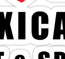 "Funny Mexican ""I Love My Mexicans Hot & Spicy"" Sticker"