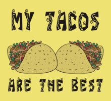 "Funny Mexican ""My Tacos Are The Best"" Kids Tee"