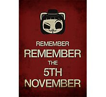 Remember, remember the 5th of November Photographic Print