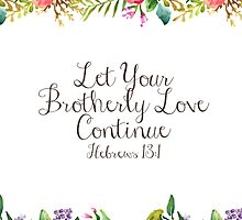 Let Your Brotherly Love Continue Design No. 2 by JenielsonDesign