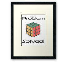 Rubix Cube - Problem Solved. Framed Print