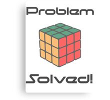 Rubix Cube - Problem Solved. Canvas Print
