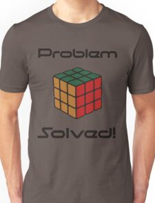 Rubix Cube - Problem Solved. Unisex T-Shirt
