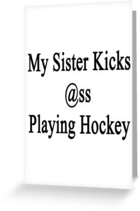 My Sister Kicks Ass Playing Hockey by supernova23