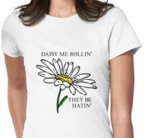 Daisy Me Rollin' T-Shirt