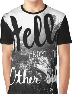 Hello From The Other Side  Graphic T-Shirt