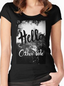 Hello From The Other Side  Women's Fitted Scoop T-Shirt