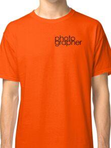 Photographer T Shirt Classic T-Shirt