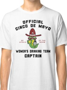 "Cinco de Mayo ""Women's Drinking Team Captain"" Classic T-Shirt"