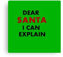 Dear Santa... I can explain, really! Canvas Print