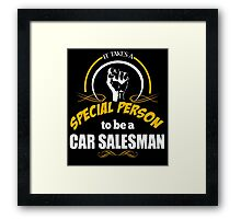 IT TAKES A SPECIAL PERSON TO BE A CAR SALESMAN Framed Print