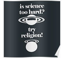 Science too hard, try religion! Poster