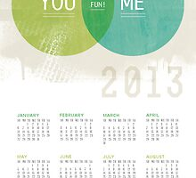 U & I = Fun |  2013 Calendar by fixtape