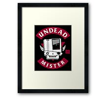 UNDEAD MISTER Framed Print
