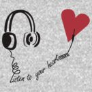Listen To Your Heart by impulsiVdesigns