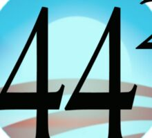 44th president, second term. 44 Squared Sticker