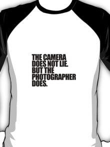Camera does not lie 2 T-Shirt
