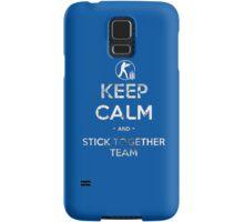 Keep Calm and Stick Together Team Samsung Galaxy Case/Skin