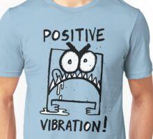 Positive Vibration! Unisex T-Shirt