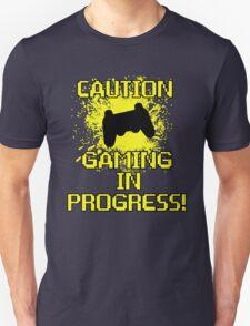 Caution, Gaming in Progress T-Shirt