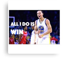 ALL I DO IS WIN  Canvas Print