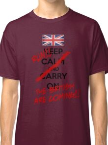 The British Are Coming! (black text) Classic T-Shirt