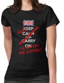 The British Are Coming! (white text) Womens Fitted T-Shirt