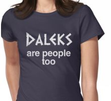 Daleks are people too (regular) Womens Fitted T-Shirt