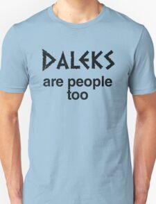 Daleks are people too (inverted) Unisex T-Shirt